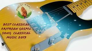 Hosanna_ Best Classical Eritrean Song Music 2019