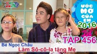 Huy Nam giúp bé nấu socola tặng mẹ - bé Ngọc Châu | ƯỚC MƠ CỦA EM | Tập 456 | 04/09/2016