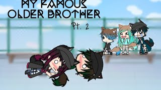 My Famous Older Brother    Part 2    GLMM    MiniMelody YT