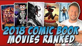 All 8 2018 Comic Book Movies Ranked!  (MCU, DCEU, X-Men & More)