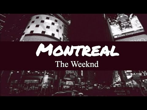 The Weeknd - Montreal (Lyrics) ♥