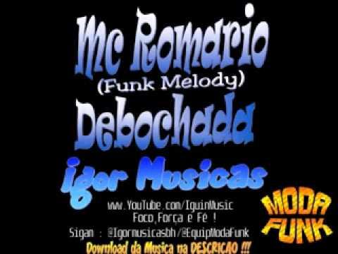 Baixar Mc Romario   Debochada  Funk Melody )