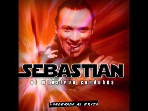Sebastian el Monstruo Cordobes -  Tu y yo