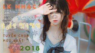 Nhạc Nonstop Gái Xinh Lung Linh Mới 2018 | LK Nhạc Remix Vì Anh Còn Thương | Phần 17