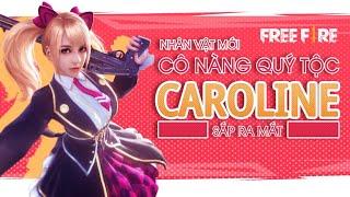 [Garena Free Fire] Tiêu Điểm Nhân Vật Mới Caroline   AS Mobile