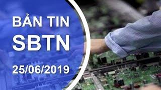 Bản Tin SBTN | 25/06/2019 | www.sbtngo.com | www.sbtn.tv