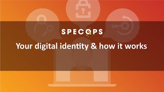 Your digital identity & how it works