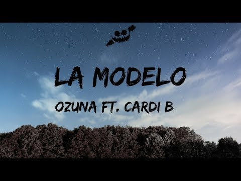 Ozuna - La Modelo (Lyrics / Lyric Video) Ft Cardi B
