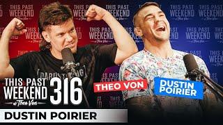 Dustin Poirier | This Past Weekend w/ Theo Von #316