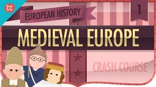 Medieval Europe: Crash Course European History #1