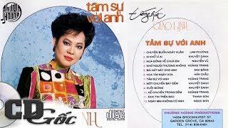 CD TIẾNG HÁT GIAO LINH - Tâm Sự Với Anh   Nhạc Vàng Xưa Hay Nhất Danh Ca Giao Linh