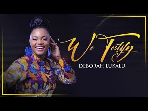 DEBORAH LUKALU - We Testify |Official Video|