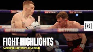 HIGHLIGHTS | Campbell Hatton vs. Levi Dunn