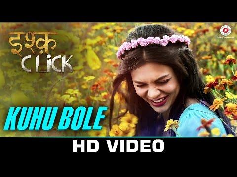 Kuhu Bole Lyrics - Ishq Click | Shalmali Kholgade