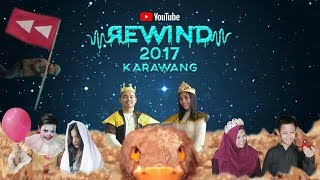Youtube Rewind Indonesia : Look What 2017 Do  | KARAWANG #YouTubeRewindIndonesia