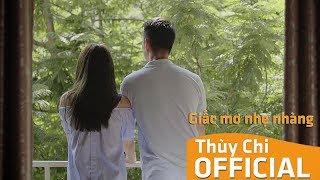 Giấc Mơ Nhẹ Nhàng   Thùy Chi ft. Minh Vương M4U   MV Lyric