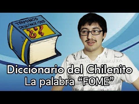 Diccionario del Chilenito - La palabra FOME