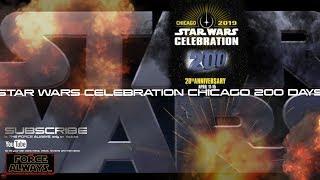 STAR WARS CELEBRATION CHICAGO 200 DAYS