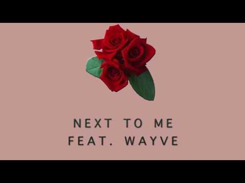 Next To Me (featuring: Wayve)