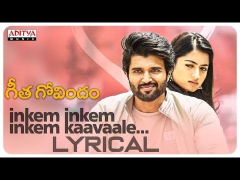 Geetha Govindam Movie: Inkem Lyrical- Vijay Devarakonda, Rashmika