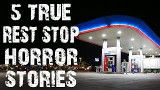 5 TRUE Absolutely Terrifying Rest Stop Horror Stories | (Scary Stories)