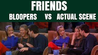 friends   bloopers vs. actual scene