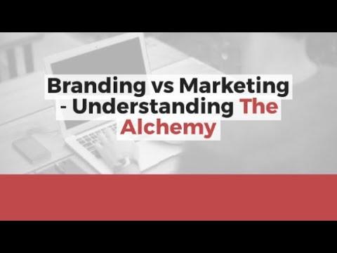 Branding vs Marketing - Understanding The Alchemy