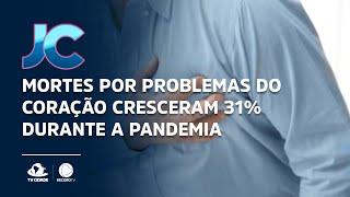 Mortes por problemas do coração cresceram 31% durante a pandemia