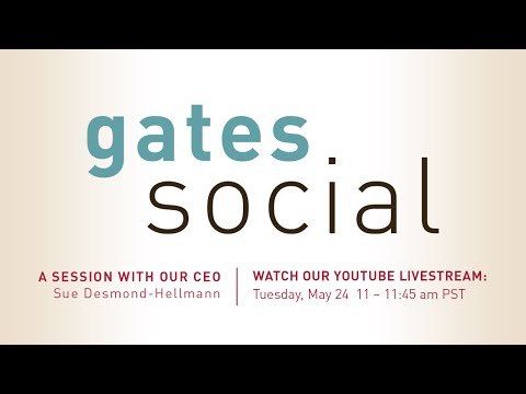 Gates Social: A Session with our CEO, Sue Desmond-Hellmann