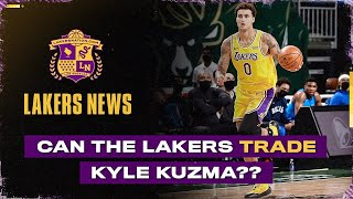 Can The Lakers Trade Kyle Kuzma? Should They?