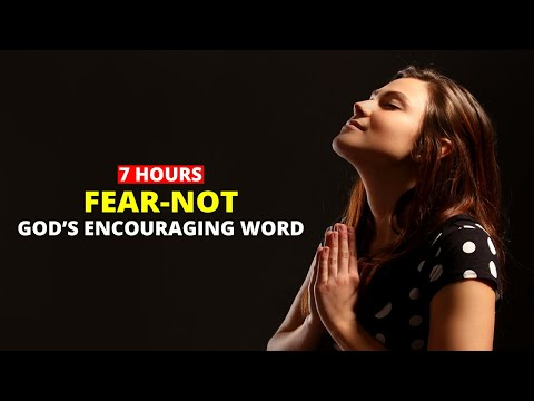 Fear Not | Worry Not Scriptures - Fear and Anxiety Bible Verses