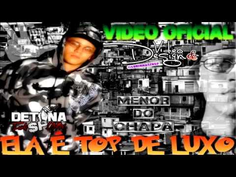 Baixar MC Menor do chapa - Ela  É Top de LuxO (  2012 / 2013 ) [Lançamento]