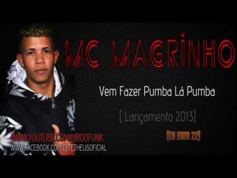 Baixar Mc Magrinho - Vem Fazer Pumba Lá Pumba [LANÇAMENTO 2013] [DJ BIBI 22]
