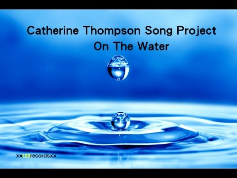 Erin Norah Thompson - On The Water [Official Video]