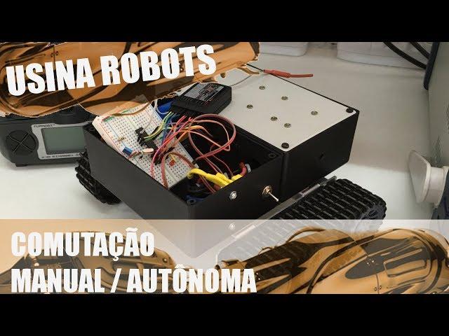 COMUTAÇÃO MANUAL / AUTÔNOMA | Usina Robots US-2 #059