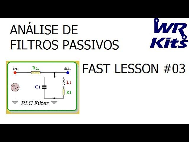 ANÁLISE DE FILTROS PASSIVOS | Fast Lesson #03