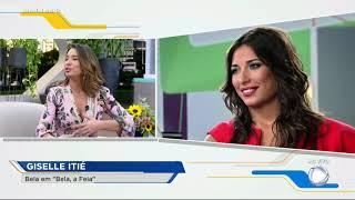 Giselle Itié fala sobre transformação de sua personagem em Bela a Feia