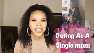 Let's Talk|| DATING AS A SINGLE MOM|| SOME ADVICE