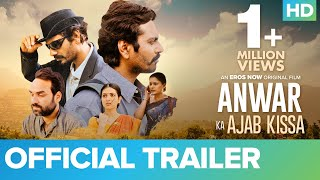 Anwar Ka Ajab Kissa 2020 Movie Trailer Video HD