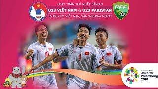 trực tiếp U23 Việt Nam vs U23 Pakistan