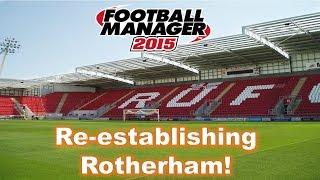 Re-establishing Rotherham #4 West Ham | Football Manager 2015