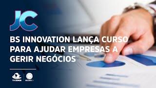 BS Innovation lança curso para ajudar empresas a gerir negócios