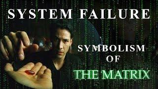 Symbolism of the Matrix | System Failure