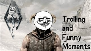 Skyrim: Trolling and Funny Moments - YouTube