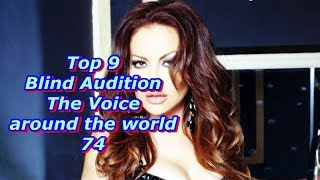 Top 9 Blind Audition (The Voice around the world 74)
