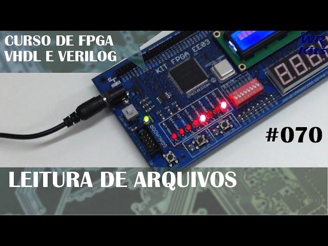 LEITURA DE ARQUIVOS | Curso de FPGA #070