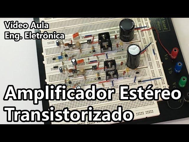 MONTE UM AMPLIFICADOR ESTÉREO TRANSISTORIZADO! | Vídeo Aula #277