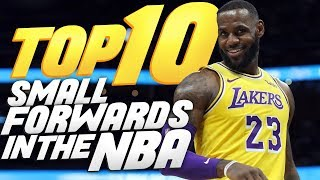 Top 10 Small Forwards In The NBA For The 2019-20 Season