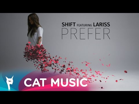 Shift feat. Lariss - Prefer (Official Video)