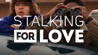 Stalking for Love